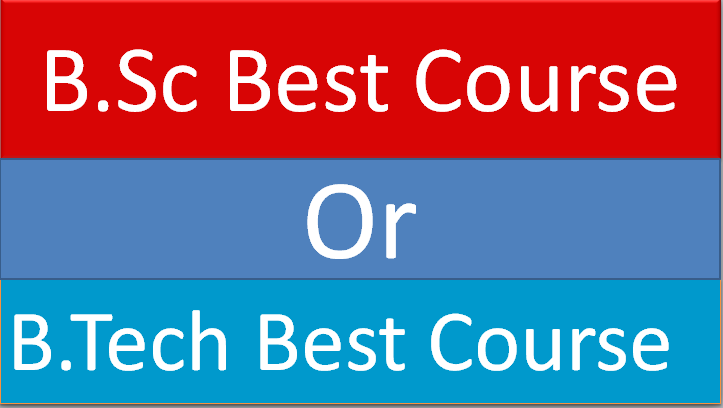 B.Sc Best Course Or B.Tech Best Course